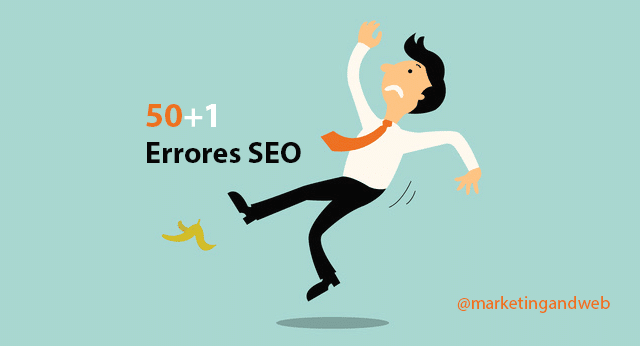 Search Engine Optimization – 50+1 Errores SEO comunes y otros menos comunes