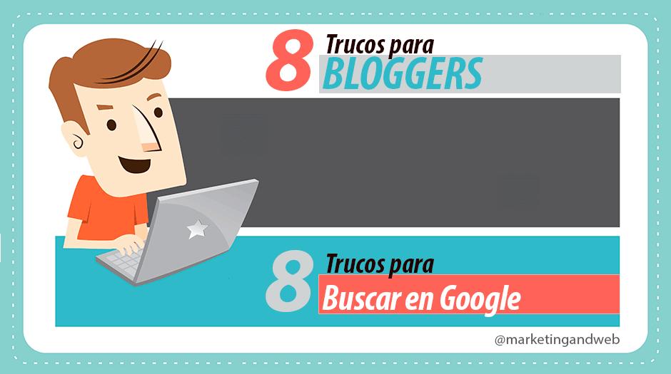 Cómo buscar en Google – Trucos para Bloggers imprescindibles