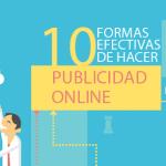 10 Formas Efectivas de hacer publicidad en Internet