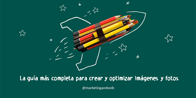 Súper Guía para crear y optimizar imágenes y fotos para un Blog o Página Web [Incluye 5 vídeo tutoriales+PDF]