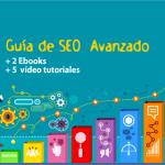 Guía de SEO Avanzado + Ebook Posicionamiento Web Básico y Avanzado