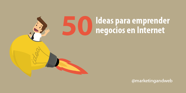 50 ideas para emprender negocios en Internet