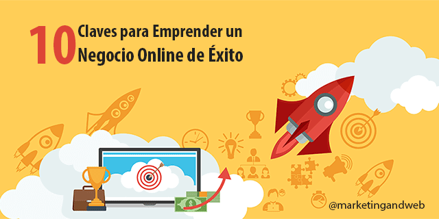 10 Claves para Emprender un Negocio por Internet que sea Rentable