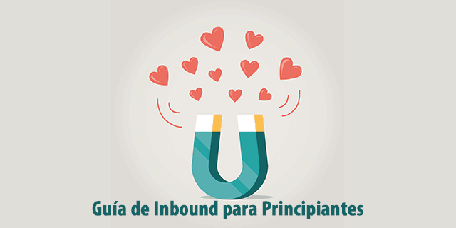 Guía de Inbound Marketing para Principiantes