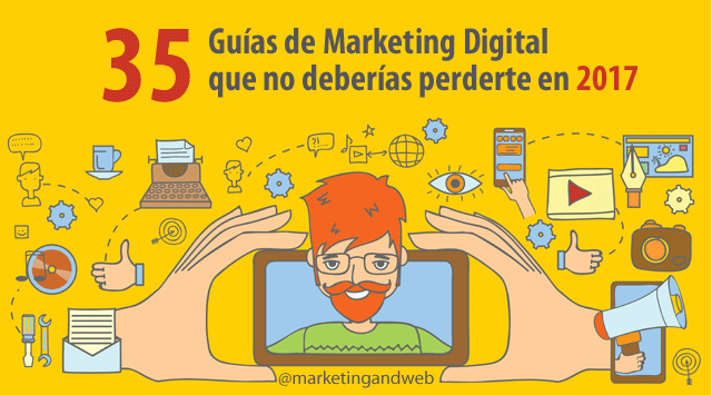 35 Guías de Marketing Digital que no deberías perderte en 2017